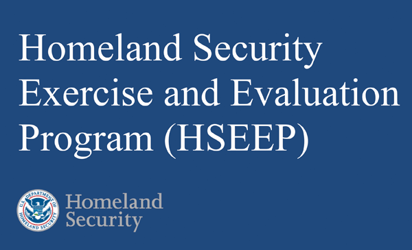 Homeland Security Exercise and Evaluation Program (HSEEP) logo, plus Homeland Security logo