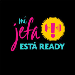 Audio Series logo. The image reads in Spanglish: Mi jefa esta ready; translation: Mi female boss (referring to the mother) is ready